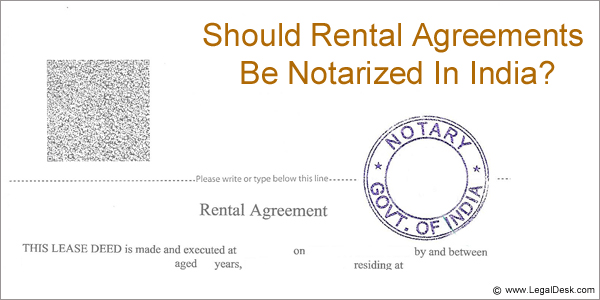Is Notarization Compulsory For Rental Agreements In India
