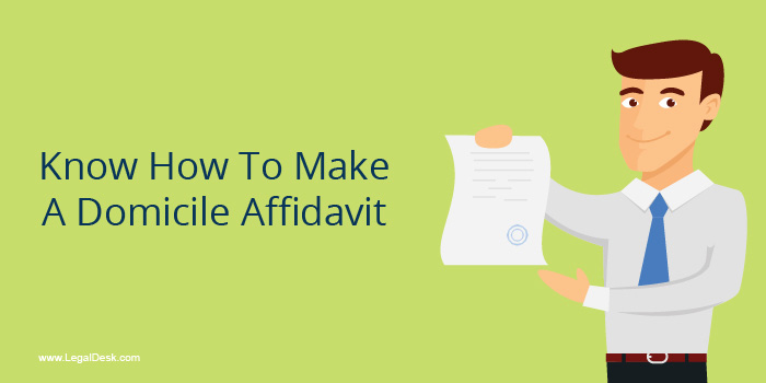 Know How To Create An Affidavit For Domicile Certificate