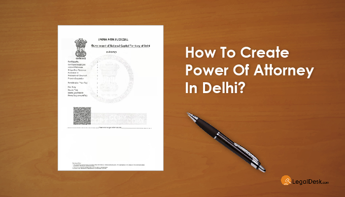 How To Create Power Of Attorney In Delhi