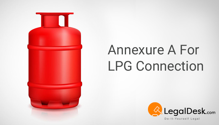 Annexure A for Gas connection